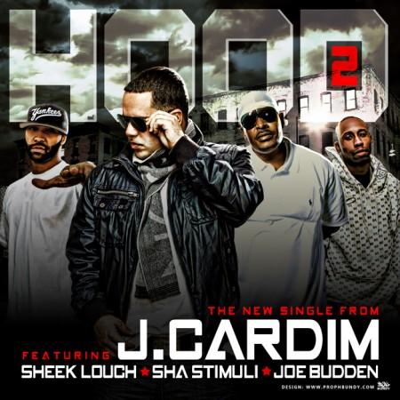 "J. Cardim feat. Joe Budden, Sheek Louch & Sha Stimuli ""Hood 2″"