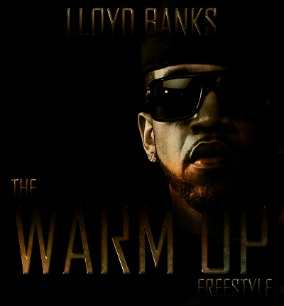 "Lloyd Banks ""The Warm Up"" (Freestyle)"