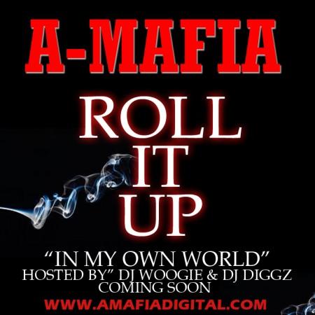 """A-Mafia """"Roll It Up"""""""