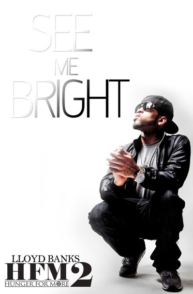 "Lloyd Banks ""See Me Bright"""