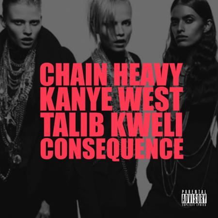 "Kanye West ft. Consequence & Talib Kweli ""Chain Heavy"""