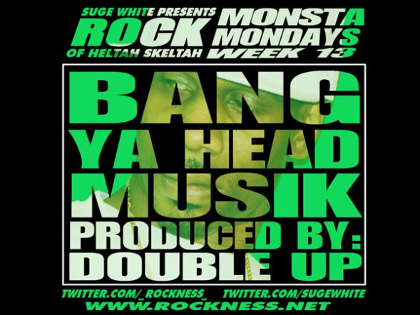 "Rock #MONSTAMONDAY WEEK 13 ""BANG YA HEAD MUSIK"""