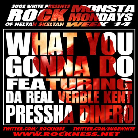 "Monsta Mondays #14:Rock ft. Da Real, Verbal Kent & Pressha Dinero ""What You Gonna Do"""