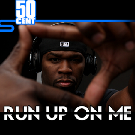 "50 Cent ""Run Up On Me"""
