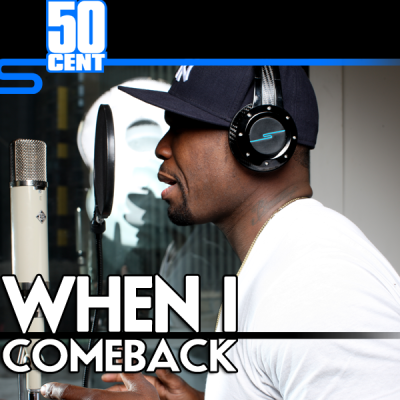 "50 Cent ""When I Come Back"""