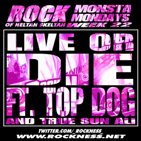 "Monsta Mondays #22 : Rock ft. Top Dog and True Sun Ali ""Live Or Die"""