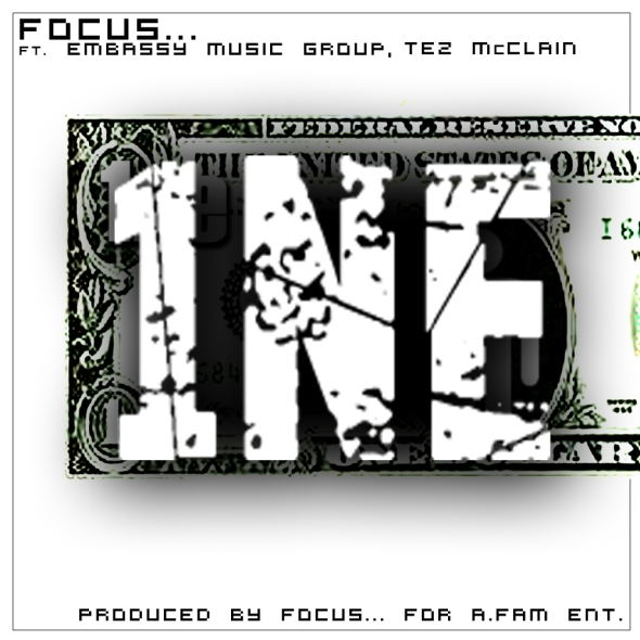 "Focus feat Embassy Music Board & Tez Mcclain ""1ne"""