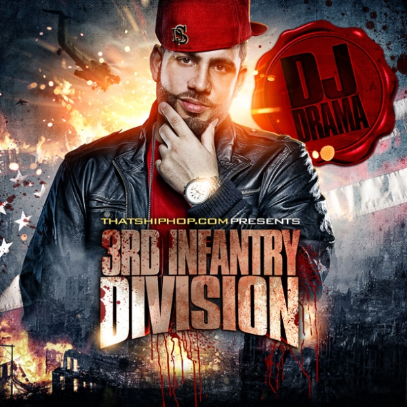 "Dj Drama & Thatshiphop.com Presents ""3rd Infantry Division"" Mixtape"