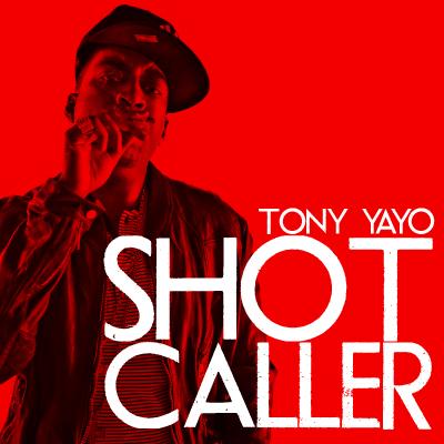 "Tony Yayo ""Shot Caller"""