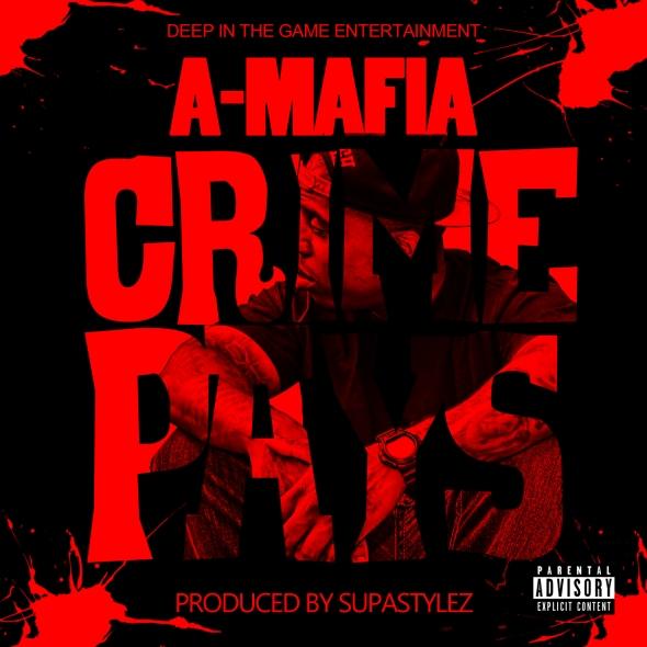 """A-MAFIA """"CRIME PAYS"""""""