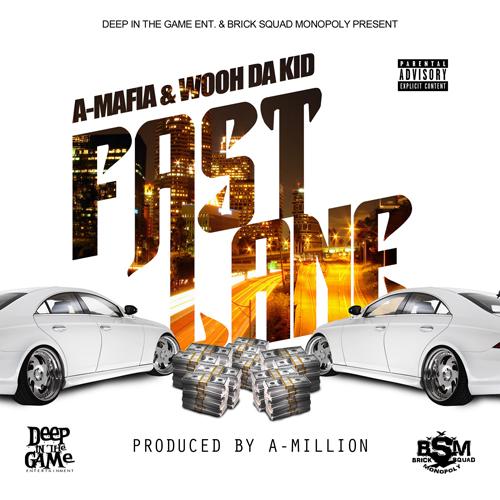 "A-Mafia feat. Wooh Da Kid ""Fast Lane"""