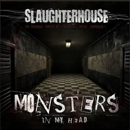 "Slaughterhouse ""Monsters In My Head"""