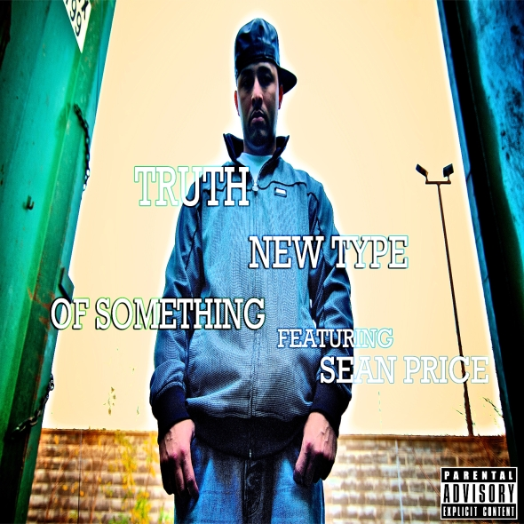 """Truth feat. Sean Price """"New Type Of Something"""""""