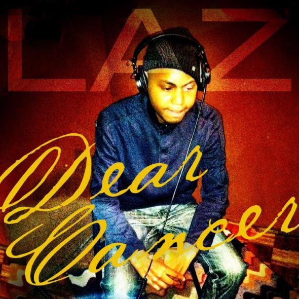 "LAZ ""Dear Cancer"""