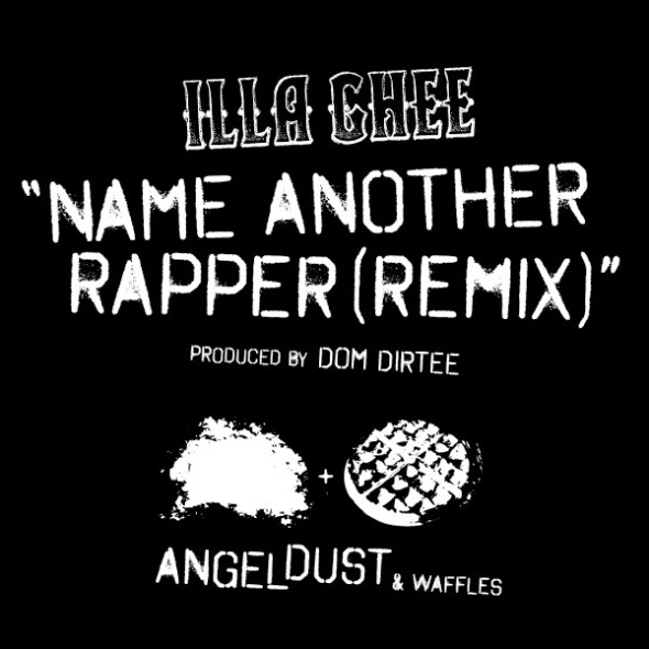 "Illa Ghee ""Name Another Rapper"" (Remix)"