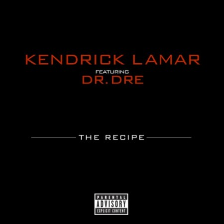 "Kendrick Lamar ft. Dr. Dre ""The Recipe"""
