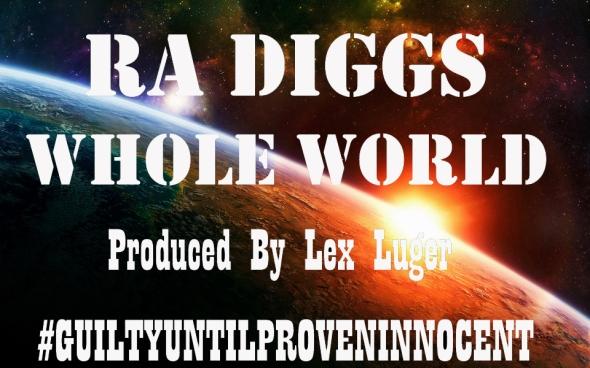 "Ra Diggs ""Whole World"""