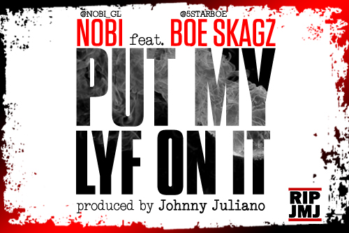 "Nobi ""Put My Lyf On It"" feat. Boe Skagz"
