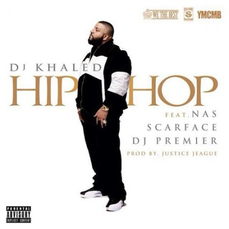 "DJ Khaled ft. Nas x Scarface x DJ Premier ""Hip Hop"""