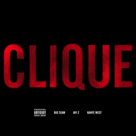 "Kanye West x Jay-Z x Big Sean ""Clique"" (Prod. by Hit-Boy)"