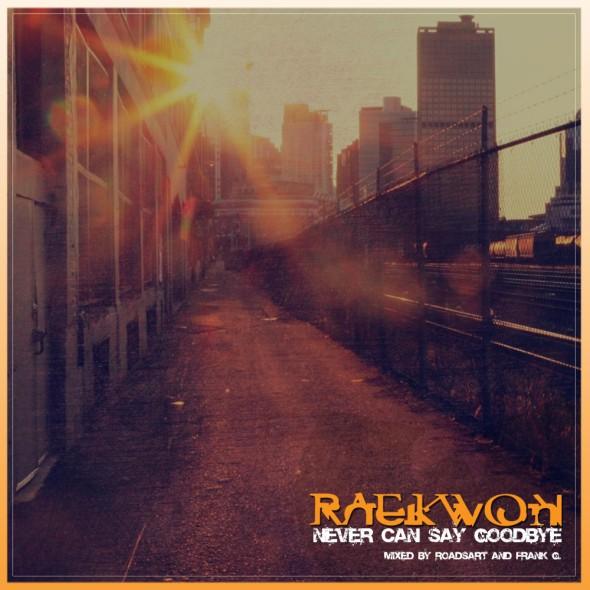 """Raekwon """"Never Can Say Goodbye"""""""