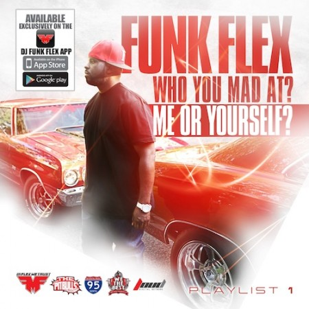 "Funkmaster Flex ""Who You Mad At? Me Or Yourself?"" (Mixtape) MP3"