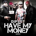 dipset-have-my-money